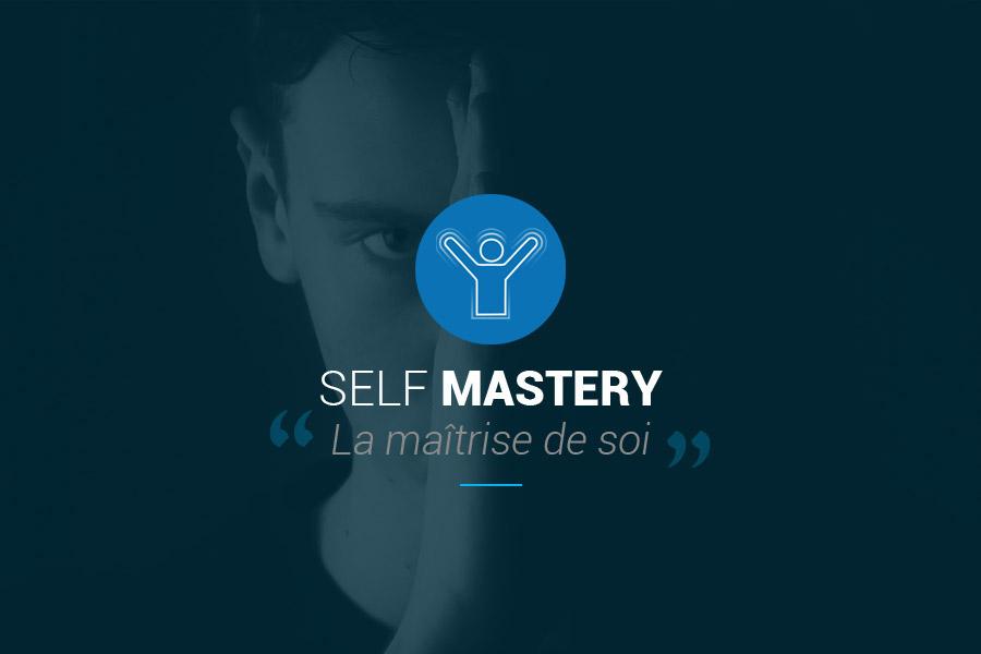 Self Mastery (La maîtrise de soi) – Édition 2020