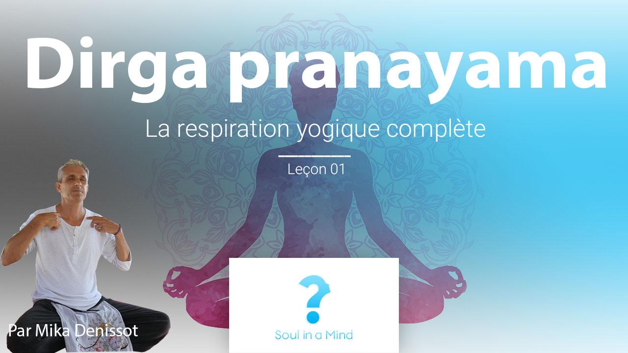Dirga pranayama : la respiration yogique complète
