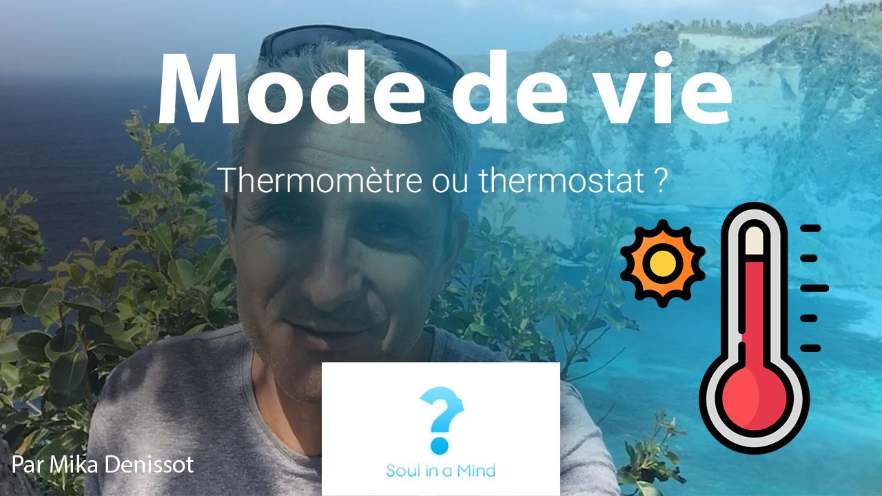 Mode de vie : êtes-vous thermomètre ou thermostat ?